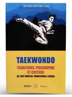 Livre Taekwondo Tradition, Philosophie et Culutre
